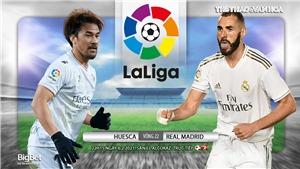 Soi kèo nhà cáiHuesca vs Real Madrid. BĐTV trực tiếp La Liga vòng 22