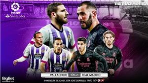 Soi kèo nhà cáiValladolid vs Real Madrid. BĐTV trực tiếp bóng đá Tây Ban Nha