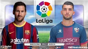 Soi kèo nhà cái Barcelona vs Huesca. BĐTV trực tiếp bóng đá Tây Ban Nha
