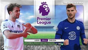 Soi kèo nhà cáiLeeds vs Chelsea. K+, K+PM trực tiếp ngoại hạng Anh