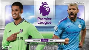 Soi kèo nhà cáiFulham vs Man City. K+, K+PM trực tiếp bóng đá Anh