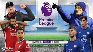 Soi kèo nhà cáiLiverpool vs Chelsea. K+PM trực tiếp bóng đá Ngoại hạng Anh