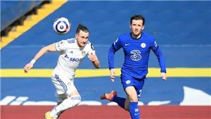 Leeds 0–0 Chelsea: Bất lực trước Leeds, Chelsea nguy cơ mất top 4