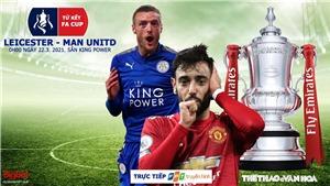 Soi kèo nhà cái Leicester vs MU. SCTV trực tiếp bóng đá Tứ kết FA Cup