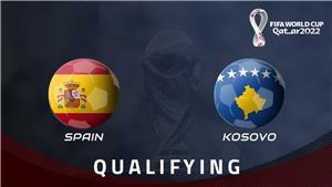Soi kèo nhà cáiTây Ban Nha vs Kosovo. Vòng loại World Cup 2022 khu vực châu Âu