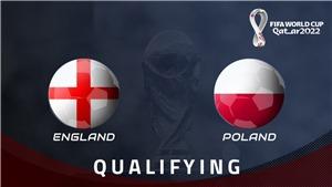 Soi kèo nhà cáiAnh vs Ba Lan. Vòng loại World Cup 2022 khu vực Châu Âu