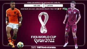 Soi kèo nhà cáiHà Lan vs Latvia. Vòng loại World Cup 2022 khu vực châu Âu