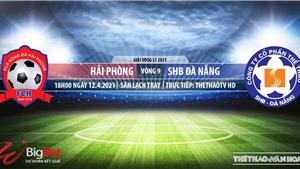 Soi kèo nhà cái Hải Phòng vs Đà Nẵng. TTTV trực tiếp bóng đá Vòng 9 V-League 2021