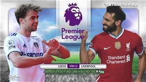 Soi kèo nhà cáiLeeds vs Liverpool. K+PM trực tiếp bóng đá Ngoại hạng Anh