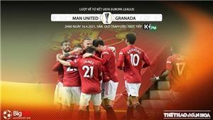 Soi kèo nhà cáiMU vs Granada. K+, K+PM trực tiếp bóng đá Cúp C2