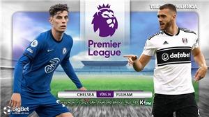 Soi kèo nhà cáiChelsea vs Fulham. K+, K+PM trực tiếp bóng đá Anh hôm nay