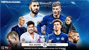 Soi kèo nhà cáiReal Madrid vs Chelsea. K+, K+PM trực tiếp bóng đá Champions League