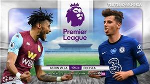 Soi kèo nhà cái Aston Villa vs Chelsea. K+, K+NS trực tiếp bóng đá Ngoại hạng Anh