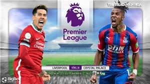 Soi kèo nhà cáiLiverpool vs Crystal Palace. K+, K+PM trực tiếp bóng đá Ngoại hạng Anh