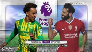 Soi kèo nhà cáiWest Brom vs Liverpool. K+PM trực tiếp bóng đá Ngoại hạng Anh