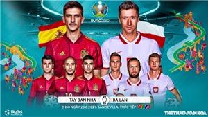 Kèo nhà cáiTây Ban Nha vs Ba Lan. Soi kèo bóng đá EURO 2021. Trực tiếp VTV3, VTV6