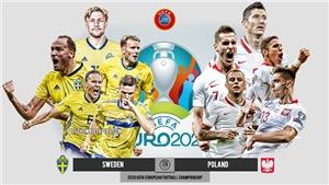 Kèo nhà cái. Soi kèo Thụy Điển vs Ba Lan. VTV6 VTV3 trực tiếp bóng đá EURO 2021