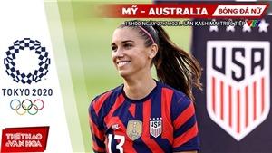 Kèo nhà cái. Soi kèo nữ Mỹ vs Úc. VTV6 VTV5 trực tiếp bóng đá Olympic 2021