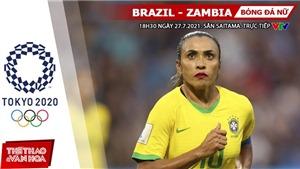 Kèo nhà cái. Soi kèo nữ Brazil vs Zambia. VTV6 VTV5 trực tiếp bóng đá Olympic 2021