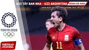 Kèo nhà cái. Soi kèo U23 Tây Ban Nha vsU23 Argentina. VTV6 VTV5 trực tiếp bóng đá Olympic 2021