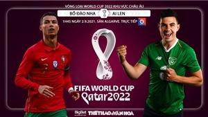 Soi kèo nhà cái Bồ Đào Nha vs Ireland và nhận định bóng đá vòng loại World Cup 2022(1h45, 2/9)