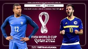Soi kèo nhà cái Pháp vs Bosnia & Herzegovina và nhận định bóng đá Vòng loại World Cup 2022 (1h45, 2/9)