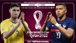 Soi kèo nhà cái Ukraina vs Pháp và nhận định bóng đá Vòng loại World Cup 2022 (1h45, 5/9)