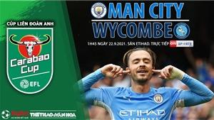 Soi kèo nhà cái Man City vs Wycombe và nhận định bóng đá Cúp Liên đoàn Anh (1h45, 22/9)