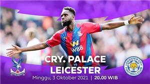 Soi kèo nhà cái Crystal Palace vs Leicester. Nhận định, dự đoán bóng đá Anh (20h00, 3/10)