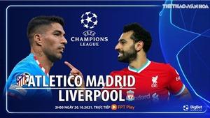 Soi kèo nhà cái Atletico Madrid vs Liverpool. Nhận định, dự đoán bóng đá Cúp C1 (02h00, 20/10)