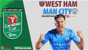 Soi kèo nhà cái West Ham vs Man City. Nhận định, dự đoán bóng đá Cúp LĐ Anh (1h45, 28/10)