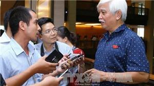 Đại biểu Quốc hội nói về việc khởi tố hình sự vụ xã Đồng Tâm: Cần bình tĩnh