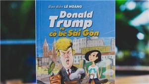 Đạo diễn Lê Hoàng 'tưởng tượng' về Tổng thống Donald Trump