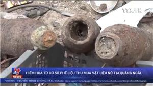 Hiểm họa từ cơ sở phế liệu thu mua vật liệu nổ, bom, mìn, đạn