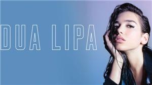Dua Lipa và 'câu chuyện cổ tích' của ngôi sao âm nhạc 22 tuổi khởi nghiệp từ những bản cover