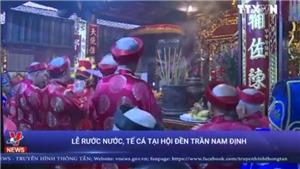 VIDEO: Lễ rước, tế cá tại hội đền Trần Nam Định