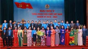 Đại hội Công đoàn Viên chức Việt Nam lần thứ V: Đổi mới phương thức hoạt động, xây dựng đội ngũ cán bộ vững mạnh