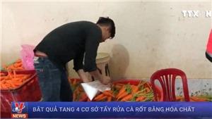 VIDEO: Bắt quả tang 4 cơ sở tẩy rửa 6 tấn cà rốt bằng hóa chất