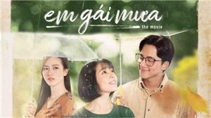 'Em gái mưa' phiên bản điện ảnh: Không làm khán giả thất vọng