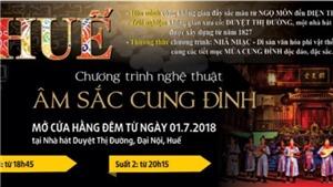 Thưởng thức 'Âm sắc Cung đình' ở Nhà hát cổ Duyệt Thị Đường