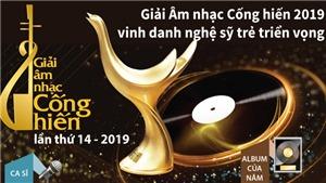 Giải Âm nhạc Cống hiến 2019 vinh danh nghệ sỹ trẻ triển vọng