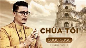 Diễn viên Quốc Quốc 'Người phán xử' ra album 'Chùa tôi' nhân lễ Phật đản