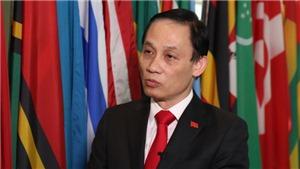 Thứ trưởng Lê Hoài Trung khẳng định những thành tựu đổi mới của Việt Nam đã được ghi nhận