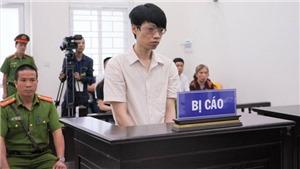 Hà Nội: Tử hình đối tượng sát hại, hiếp dâm nữ sinh đến thuê trọ