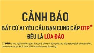 Cảnh báo tình trạng giả danh nhân viên ngân hàng để lừa đảo chiếm đoạt tài khoản
