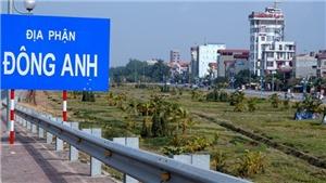Hà Nội sẽ có thêm 4 quận mới Gia Lâm, Đông Anh, Thanh Trì, Đan Phượng