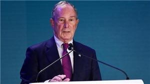 Tỷ phú Bloomberg tham gia tranh cử Tổng thống Mỹ 2020