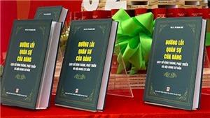 Giới thiệu sách 'Đường lối quân sự của Đảng - Lịch sử hình thành, phát triển và nội dung cơ bản'