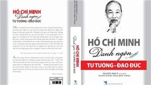 Kỷ niệm 130 năm Ngày sinh Chủ tịch Hồ Chí Minh: Ra mắt cuốn sách 'Hồ Chí Minh: Danh ngôn tư tưởng và đạo đức'