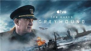 Khi phim ra mắt trên dịch vụ trực tuyến: Tom Hanks 'đau lòng' vì 'Greyhound'